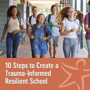 10 steps to create a trauma-informed resilient school book