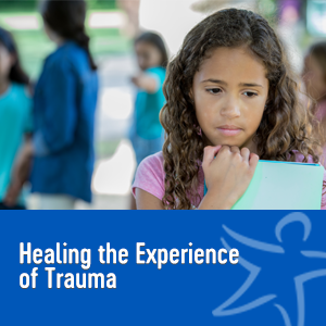 healing the experience of trauma