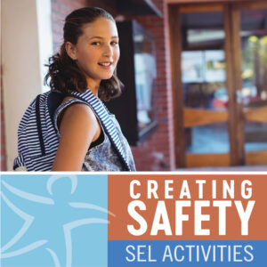 Establishing Safety: One-Minute Interventions and SEL Activities for 13-18 Year Olds