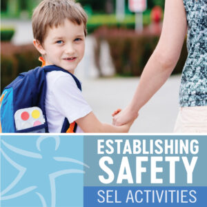 Establishing Safety: One-Minute Interventions and SEL Activities for 6-12 Year Olds