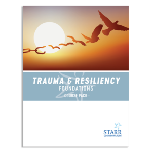 Trauma & Resiliency Foundations Course Pack