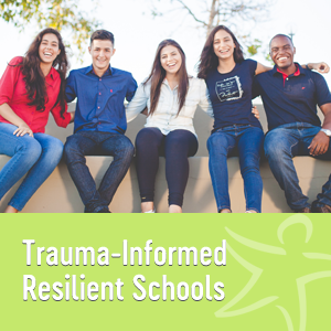 trauma-informed resilient schools