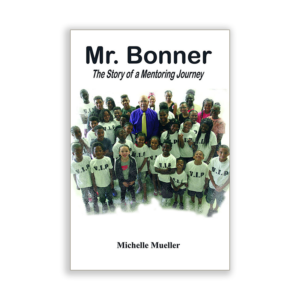 Mr. Bonner The Story of a Mentoring Journey