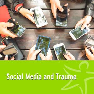Social Media and Trauma
